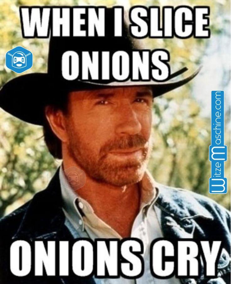 Chuck Norris Witze - Weinende Zwiebeln