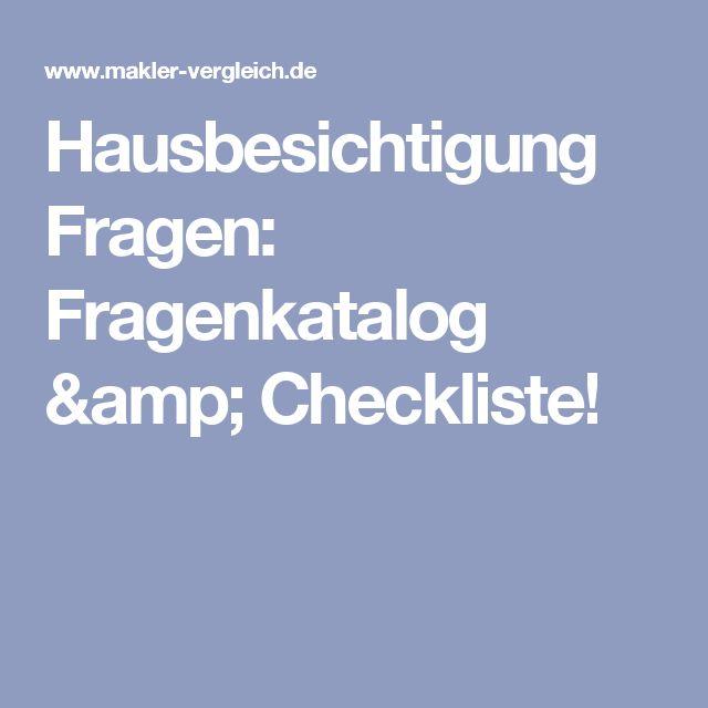 Hausbesichtigung Fragen: Fragenkatalog & Checkliste!