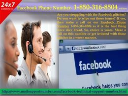 Is Facebook Phone Number 1-850-316-8504 an optimized way to fix issues? Facebook issues have become a hot potato nowadays and every three of the five people face the Facebook issues. So to eliminate those annoying issues, you have given our Facebook Phone Number 1-850-316-8504, dial this number and get all your Facebook issues solved by our most intelligent technicians. For more information :- http://www.mailsupportnumber.com/facebook-technical-support-number.html