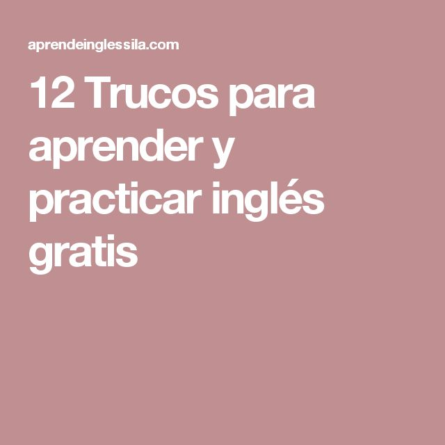 12 Trucos para aprender y practicar inglés gratis