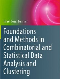 Foundations and Methods in Combinatorial and Statistical Data Analysis and Clustering (Advanced Information and Knowledge Processing) free download by Israël César Lerman ISBN: 9781447167914 with BooksBob. Fast and free eBooks download.  The post Foundations and Methods in Combinatorial and Statistical Data Analysis and Clustering (Advanced Information and Knowledge Processing) Free Download appeared first on Booksbob.com.