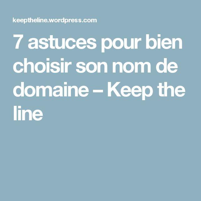 7 astuces pour bien choisir son nom de domaine – Keep the line