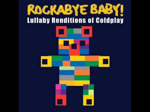 Rockabye Baby! Lullaby Renditions of Coldplay - Clocks  they have so many songs like this...makes putting baby to sleep a little more fun! ;)