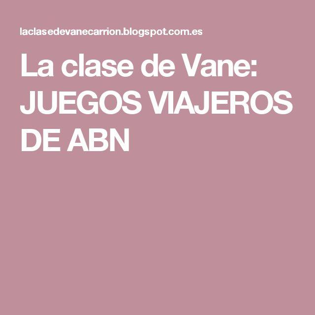 La clase de Vane: JUEGOS VIAJEROS DE ABN
