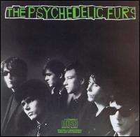 The Psychedelic Furs by The Psychedelic Furs