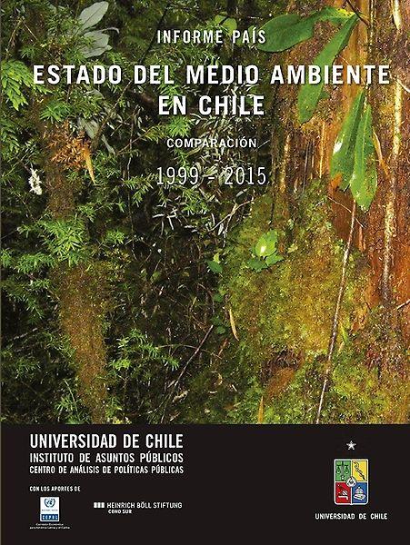 Estado del medio ambiente en Chile. Comparación 1999-2015 (PRINT) REQUEST/SOLICITAR: http://biblioteca.cepal.org/record=b1253590~S0*spi