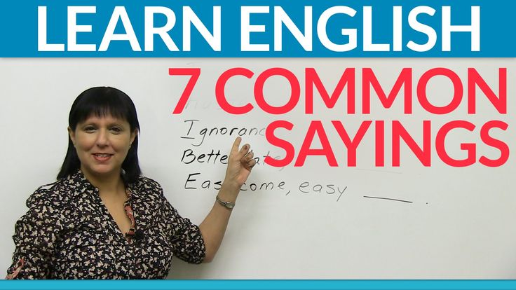 What are #proverbs? 7 common sayings in #English~ #LearnEnglish