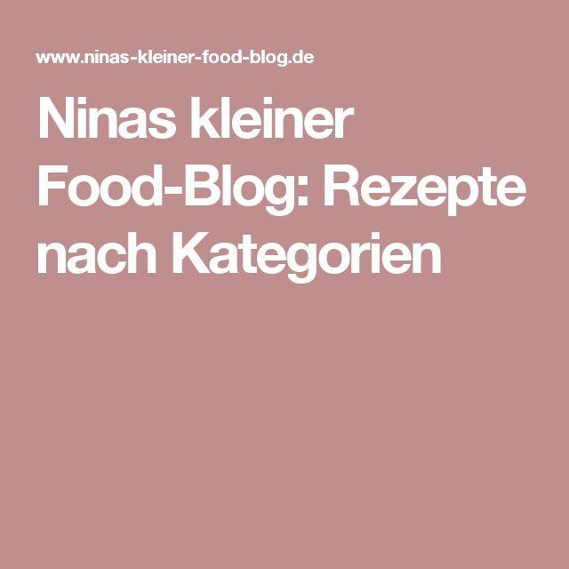Ninas kleiner Food-Blog: Rezepte nach Kategorien