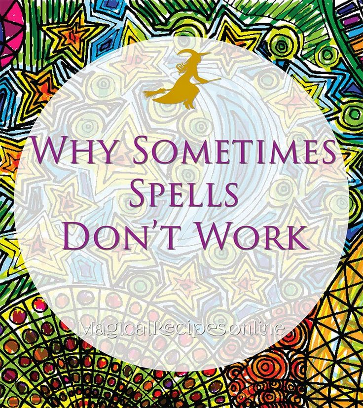 Lessons in Witchcraft Dealing with Spells and our Magical Power Collaborating with the Universe Why sometimes spells don't work?