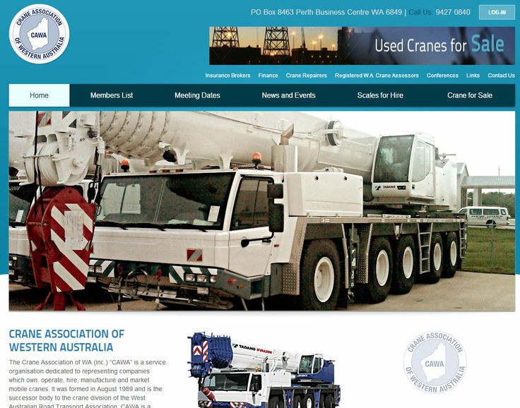 """CRANE ASSOCIATION OF WESTERN AUSTRALIA The Crane Association of WA (Inc.) """"CAWA"""" is a service organisation dedicated to representing companies which own, operate, hire, manufacture and market mobile cranes. See them at http://www.cawa.net.au. Another website designed by www.sushidigital.com.au"""