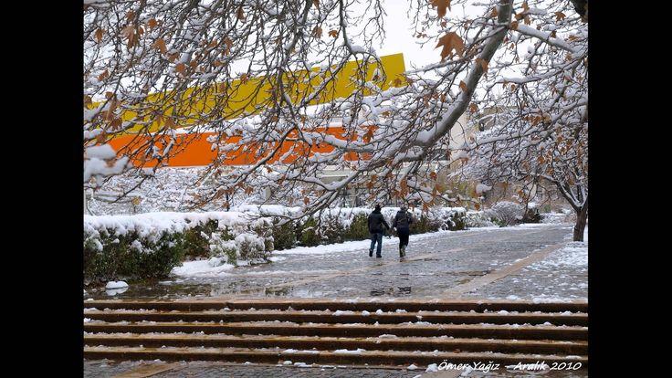 Odtü'de kış... Okulum, canım okulum, aşkım...