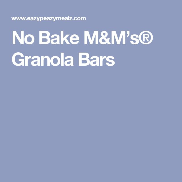 No Bake M&M's® Granola Bars