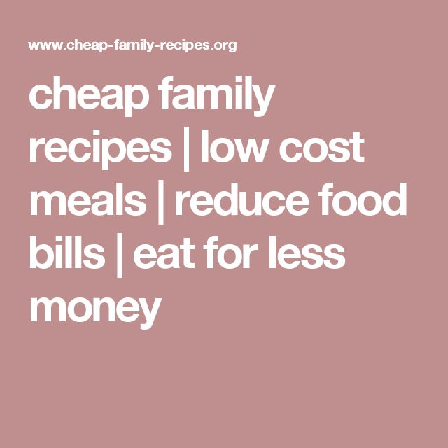 cheap family recipes | low cost meals | reduce food bills | eat for less money