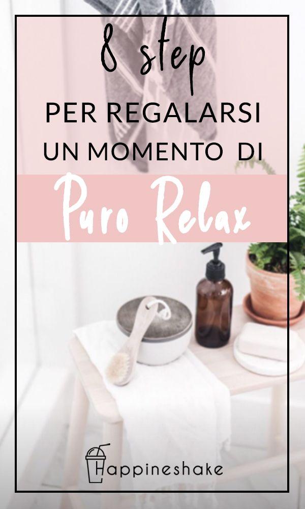 Spa A Casa 8 Step Per Regalarsi Un Momento Di Puro Relax Happineshake Relax Salute E Benessere Rimedi Naturali