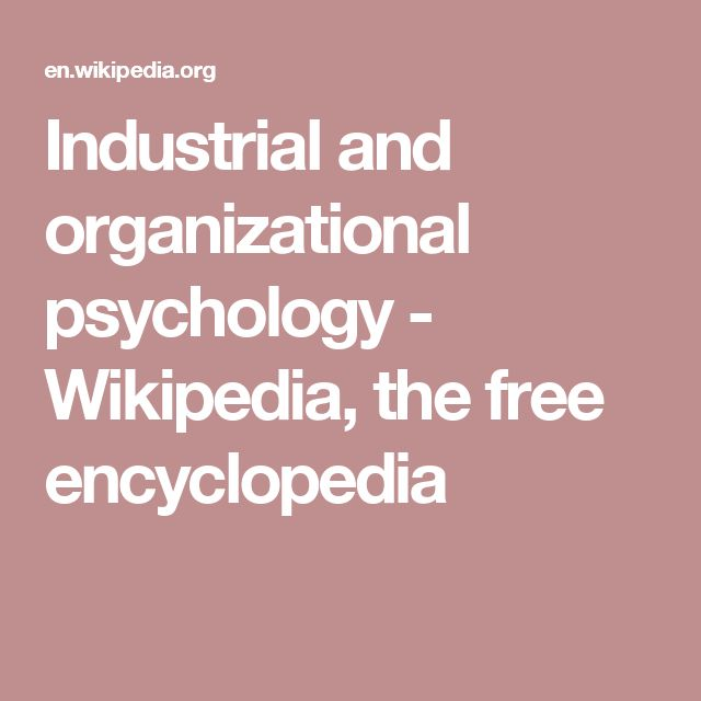Industrial and organizational psychology - Wikipedia, the free encyclopedia