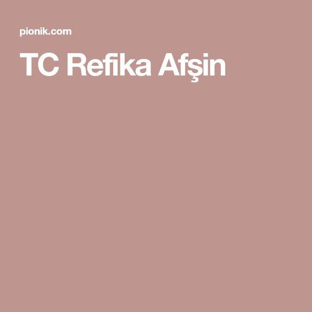 TC Refika Afşin