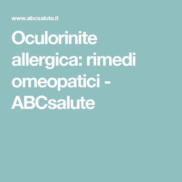 Oculorinite allergica: rimedi omeopatici - ABCsalute