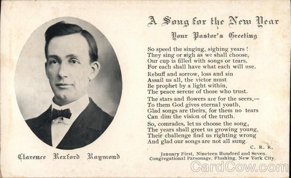 """Clarence Rexford Raymond, Pastor 1907 Flushing, NY New Year's City: Flushing State: New York (NY) County: Queens Size: 3.5"""" x 5.5"""" (9 x 14 cm)"""