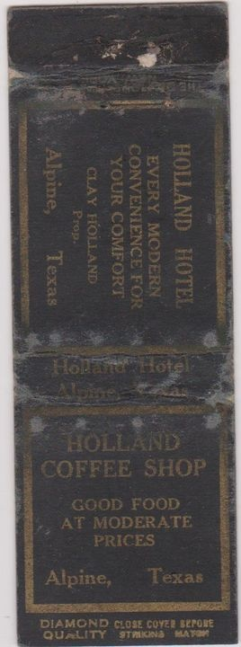 """Old Holland Hotel and Holland Coffee Shop matchbook cover - """"Holland Hotel / Every modern convenience for your comfort / Clay Holland, prop. / Alpine, Texas / Holland Hotel / Alpine, Texas / Holland Coffee Shop / Good food at moderate prices / Alpine, Texas / Diamond Quality / Close cover before striking match!"""