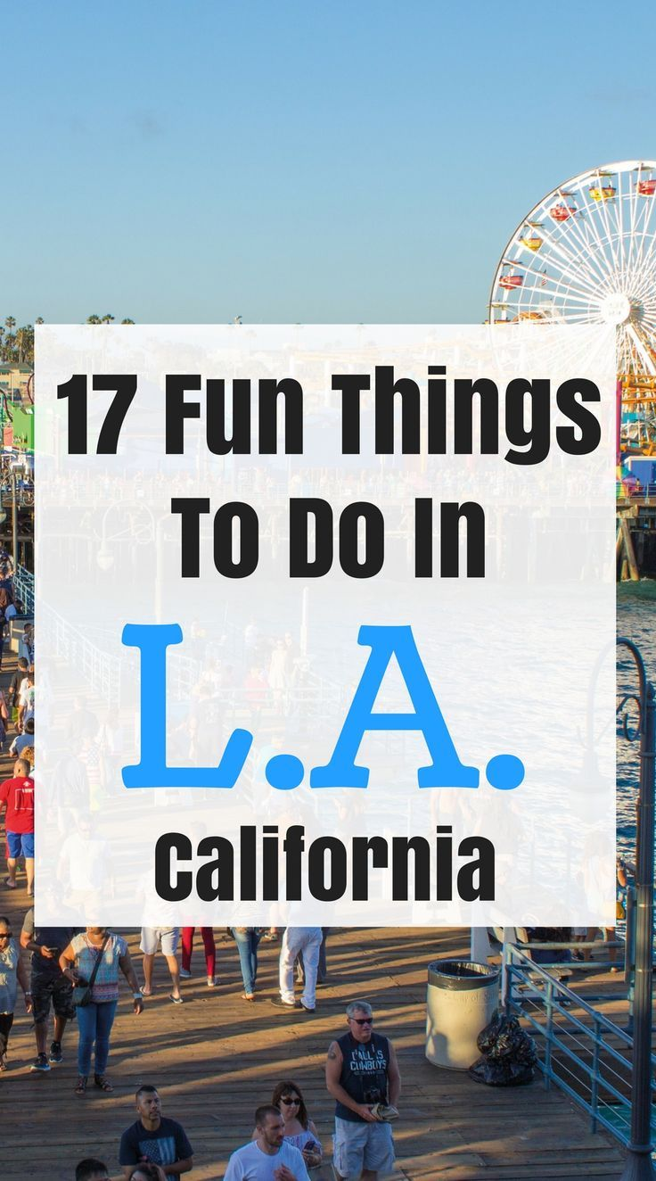 Best Fun Things To Do In L A Los Angeles Travel Tips Pinterest California And