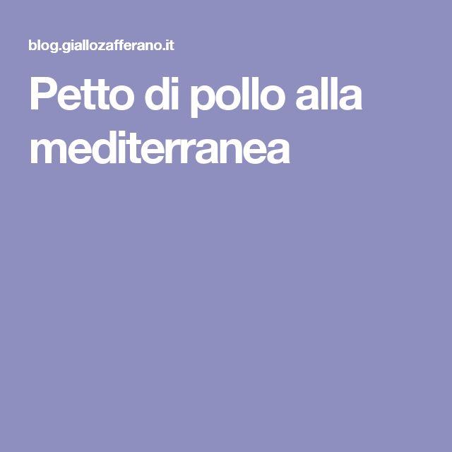Petto di pollo alla mediterranea