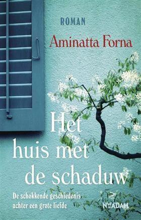 September 2013: Het huis met de schaduw - Aminatta Forna