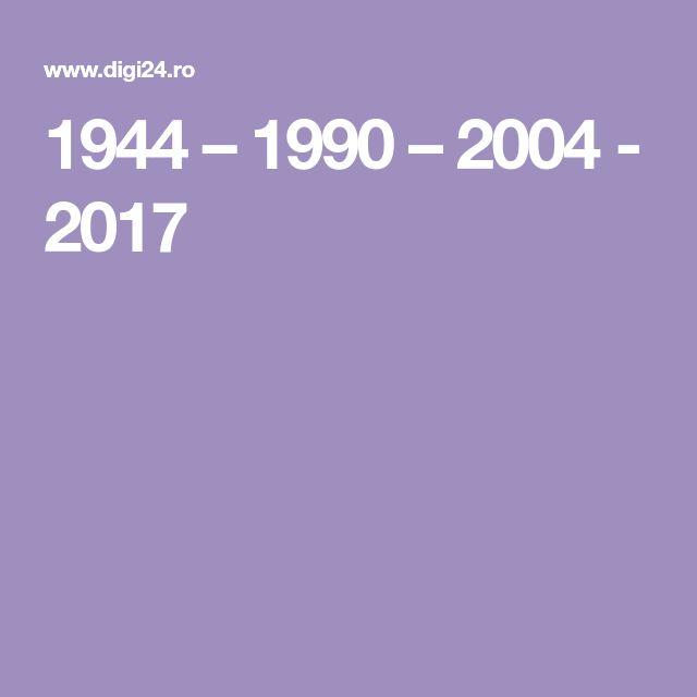 1944 – 1990 – 2004 - 2017