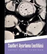 Berna Moran'ın, Tanpınar'ın Saatleri Ayarlama Enstitüsü Eleştirisi