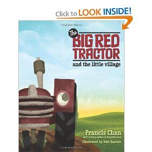 "Check this out...The Big Red Tractor and the Little Village (Francis Chan's ""Forgotten God"" for kids) - teaches about God's plan for us and how the Holy Spirit helps"