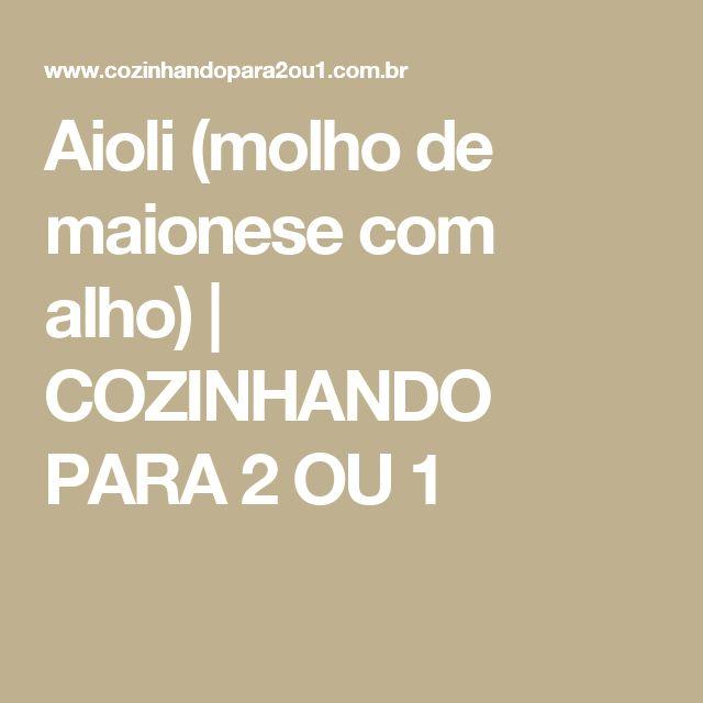 Aioli (molho de maionese com alho) | COZINHANDO PARA 2 OU 1