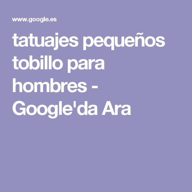 tatuajes pequeños tobillo para hombres - Google'da Ara