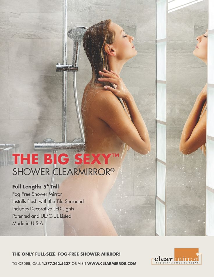 The BIG SEXY is the biggest and latest fog free mirror from ClearMirror.  This is the pinnacle of shower mirrors.  The ultimate for fun in the shower!  Visit www.clearmirror.com for more details and ordering.