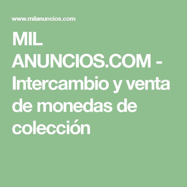 MIL ANUNCIOS.COM - Intercambio y venta de monedas de colección