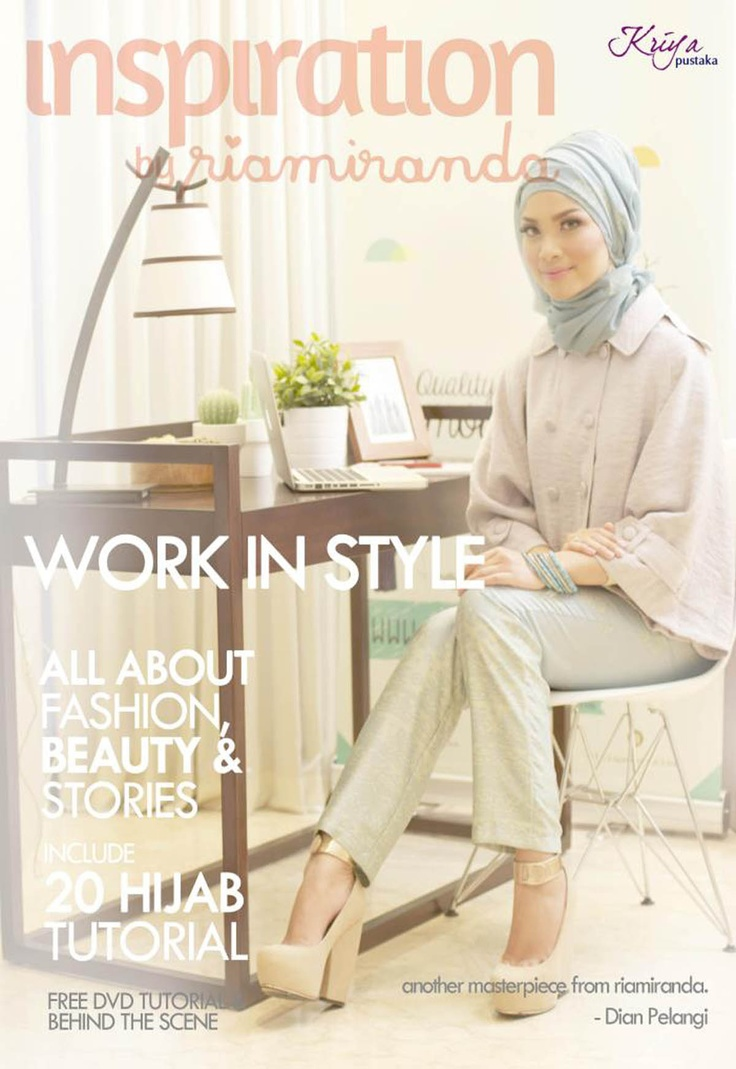 Inspiration by Riamiranda - Work In Style (PRE-ORDER): NOT READY STOCK, PRE-ORDERAvailable 1st JuneEARLY BIRD PRICE IDR 90.0002nd Fashion Book Inspiration by riamiranda - Work in Style. dedicated to all great muslimah who have the competence to give positive impact to their society. Riamiranda make this