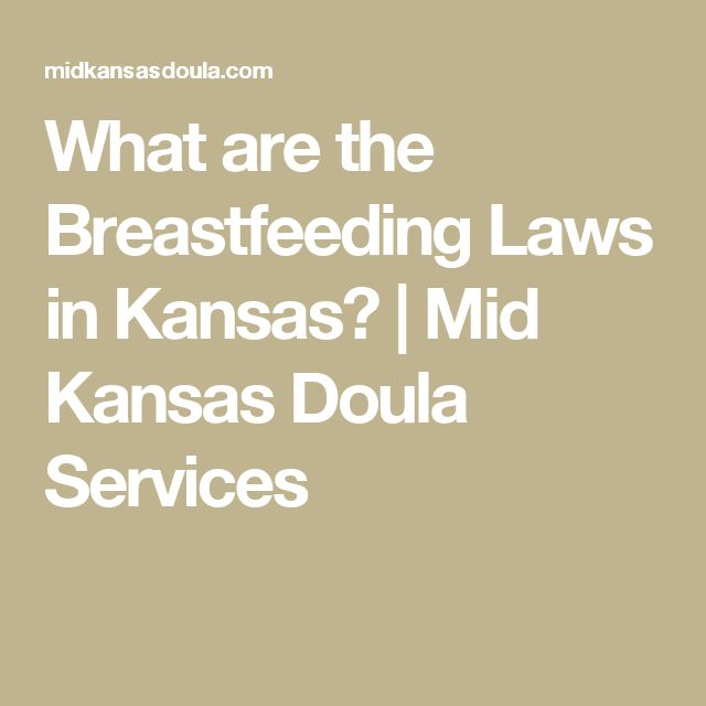 What are the Breastfeeding Laws in Kansas?   Mid Kansas Doula Services