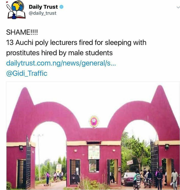 13 Auchi poly lecturers fired for sleeping with prostitutes hired by male students . The National Board for Technical Education (NBTE) on Thursday announced the dismissal of 5 lecturers and the termination of appointments of 8 others in Auchi Polytechnic Auchi Edo State in connection with sexual-related offences. . The Executive Secretary of the board Dr Masaudu Kazaure said the development was the outcome of an investigation following a publication by The Punch newspaper of April 9 2016…