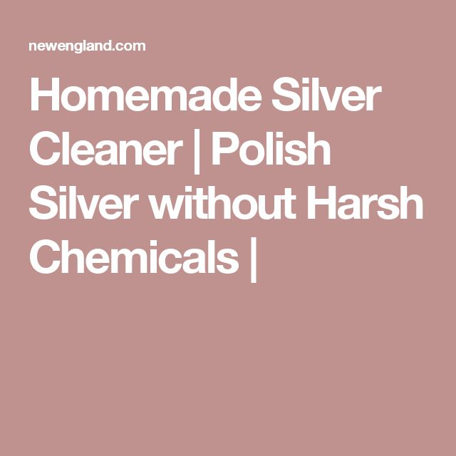 Homemade Silver Cleaner | Polish Silver without Harsh Chemicals |