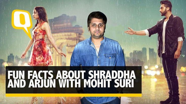 The Quint: Mohit Suri Shares Fun Facts About Shraddha Kapoor & Arjun Kapoor