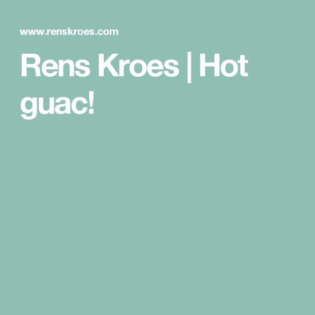 Rens Kroes | Hot guac!