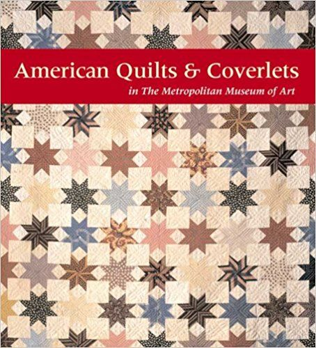American Quilts and Coverlets in The Metropolitan Museum of Art: Amazon.co.uk: Amelia Peck, Cynthia V A Schaffner, Elena Phipps: 9780300159035: Books