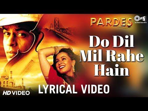 Do Dil Mil Rahe Hain Lyrical Pardes Shahrukh Khan Mahima Kumar Sanu Nadeem Shravan Youtube How To Memorize Things Lyrics Music Songs