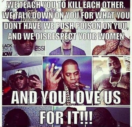 Sell out illuminati slaves of Satan the devil. Set up to blacks (the real Hebrew Israelites of the bible) kill eachother and degrade eachother. Wake up!! Ban ALL rap music & R&B of DEVILS. #HebrewIsraelites spreading TRUTH