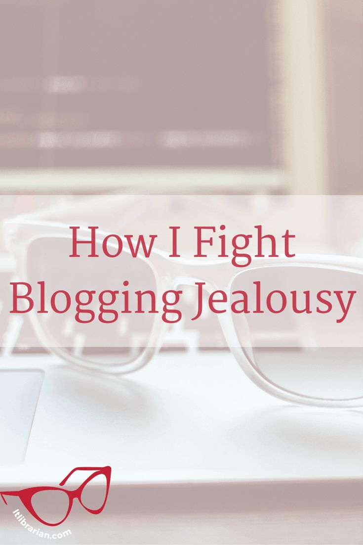 How I Fight Blogging Jealousy | Lunch-Time Librarian