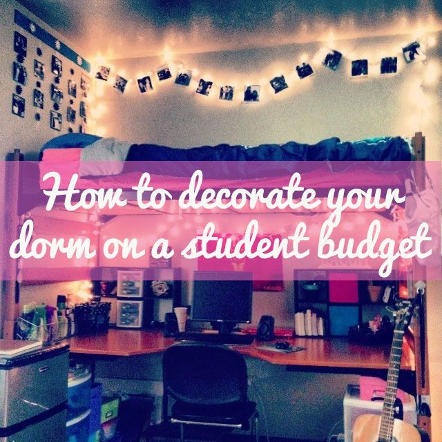 how to decorate your dorm room when you are broke tons of