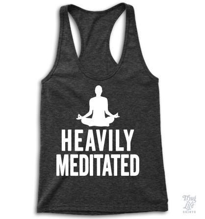 Heavily Meditated!