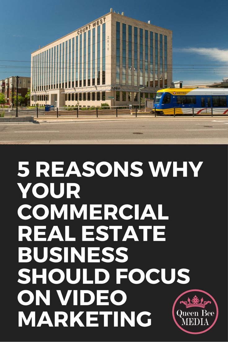 5 Reasons Why Your Commercial Real Estate Business Should Focus On Video Marketing by Queen Bee Media