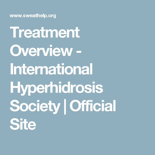 Treatment Overview - International Hyperhidrosis Society | Official Site
