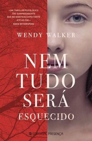 Sinfonia dos Livros: Opinião | Nem Tudo Será Esquecido | Wendy Walker