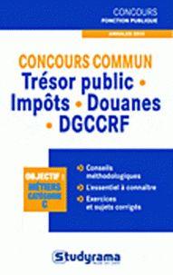 Pierre Rollin et Humberto De Lima Monteiro - Concours commun trésor public - impôts - douanes - DGCCRF - Annales 2010.