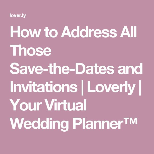 How to Address All Those Save-the-Dates and Invitations | Loverly | Your Virtual Wedding Planner™